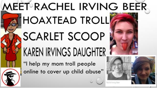 rachel irving scarlet scoop hoaxtead troll karen irving daughter